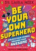 Cover-Bild zu Be Your Own Superhero (eBook) von Meek, Laura