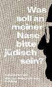 Cover-Bild zu Was soll an meiner Nase bitte jüdisch sein? (eBook) von Meyer, Thomas