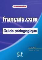 Cover-Bild zu français.com - débutant (Nouvelle Édition). Guide pédagogique