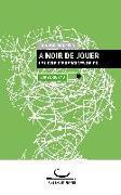 Cover-Bild zu A Noir de Jouer