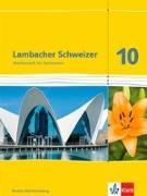 Cover-Bild zu Lambacher Schweizer. 10. Schuljahr. Schülerbuch. Neubearbeitung. Baden-Württemberg
