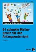 Cover-Bild zu 54 schnelle Mathe-Spiele für den Anfangsunterricht (1. Klasse) von Harms, Petra