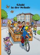Cover-Bild zu Globi in der Schule von Lendenmann, Jürg