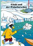 Cover-Bild zu Globi und der Polarforscher von Lendenmann, Jürg