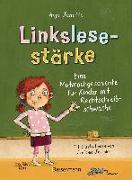 Cover-Bild zu Linkslesestärke - Eine Mutmachgeschichte für Kinder mit Rechtschreibschwäche und Legasthenie und für Kinder mit Mobbing-Erfahrung in der Schule von Janotta, Anja