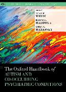 Cover-Bild zu The Oxford Handbook of Autism and Co-Occurring Psychiatric Conditions von White, Susan W. (Hrsg.)