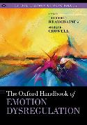 Cover-Bild zu The Oxford Handbook of Emotion Dysregulation von Beauchaine, Theodore P. (Hrsg.)