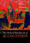 Cover-Bild zu The Oxford Handbook of 4E Cognition (eBook) von Newen, Albert (Hrsg.)