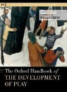 Cover-Bild zu The Oxford Handbook of the Development of Play von Pellegrini, Anthony D. (Hrsg.)