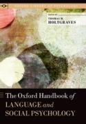 Cover-Bild zu Oxford Handbook of Language and Social Psychology (eBook) von Holtgraves, Thomas M. (Hrsg.)