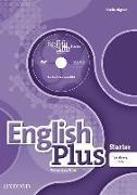 Cover-Bild zu English Plus: Starter: Teacher's Book with Teacher's Resource Disk and access to Practice Kit von Wetz, Ben