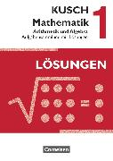 Cover-Bild zu Kusch: Mathematik, Ausgabe 2013, Band 1, Arithmetik und Algebra (16. Auflage), Aufgabensammlung mit Lösungen von Bödeker, Sandra