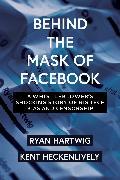 Cover-Bild zu Behind the Mask of Facebook von Hartwig, Ryan