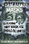 Cover-Bild zu The Case Against Masks von Mikovits, Judy