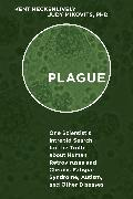 Cover-Bild zu Plague: One Scientist's Intrepid Search for the Truth about Human Retroviruses and Chronic Fatigue Syndrome (Me/Cfs), Autism von Heckenlively, Kent