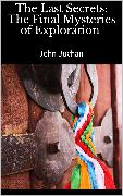 Cover-Bild zu The Last Secrets: The Final Mysteries of Exploration (eBook) von Buchan, John