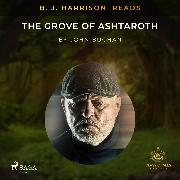 Cover-Bild zu B. J. Harrison Reads The Grove of Ashtaroth (Audio Download) von Buchan, John