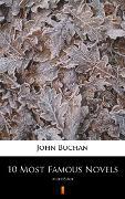 Cover-Bild zu 10 Most Famous Novels (eBook) von Buchan, John