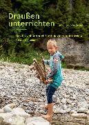 Cover-Bild zu Draußen unterrichten (Ausgabe für Österreich, E-Book) (eBook) von Stiftung SILVIVA