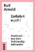 Cover-Bild zu Entlehrt euch! (eBook) von Arnold, Rolf
