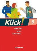 Cover-Bild zu Klick! Deutsch, Westliche Bundesländer, 8. Schuljahr, Sprechen, Lesen, Schreiben, Schülerbuch von Bähnk, Nina