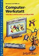 Cover-Bild zu Computer-Werkstatt. Schreiben und Gestalten mit Word 2007 von Winzen, Hermann Josef