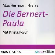 Cover-Bild zu Die Bernert-Paula (Audio Download) von Hermann-Neiße, Max