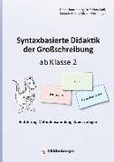 Cover-Bild zu Syntaxbasierte Didaktik der Großschreibung ab Klasse 2 von Rautenberg, Iris