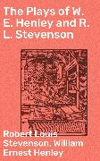 Cover-Bild zu The Plays of W. E. Henley and R. L. Stevenson (eBook) von Stevenson, Robert Louis