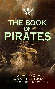 Cover-Bild zu THE BOOK OF PIRATES: 70+ Adventure Classics, Legends & True History of the Notorious Buccaneers (eBook) von Dumas, Alexandre