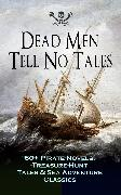 Cover-Bild zu Dead Men Tell No Tales - 60+ Pirate Novels, Treasure-Hunt Tales & Sea Adventure Classics (eBook) von Dumas, Alexandre