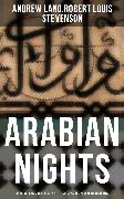Cover-Bild zu ARABIAN NIGHTS: Andrew Lang's 1001 Nights & R. L. Stevenson's New Arabian Nights (eBook) von Stevenson, Robert Louis