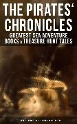 Cover-Bild zu The Pirates' Chronicles: Greatest Sea Adventure Books & Treasure Hunt Tales (eBook) von Dumas, Alexandre