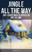 Cover-Bild zu JINGLE ALL THE WAY: 180+ Christmas Classics in One Volume (Illustrated Edition) (eBook) von MacDonald, George