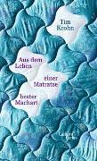 Cover-Bild zu Aus dem Leben einer Matratze bester Machart von Krohn, Tim