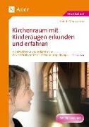 Cover-Bild zu Kirchenraum mit Kinderaugen erkunden und erfahren von Zerbe, Renate Maria