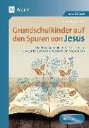 Cover-Bild zu Grundschulkinder auf den Spuren von Jesus von Zerbe, Renate Maria