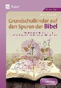 Cover-Bild zu Grundschulkinder auf den Spuren der Bibel von Zerbe, Renate Maria