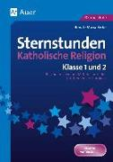 Cover-Bild zu Sternstunden Katholische Religion - Klasse 1 und 2 von Zerbe, Renate Maria
