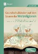 Cover-Bild zu Grundschulkinder auf den Spuren der Weltreligionen von Zerbe, Renate Maria