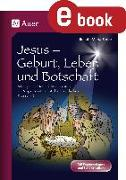 Cover-Bild zu Jesus - Geburt, Leben und Botschaft (eBook) von Zerbe, Renate Maria
