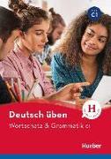 Cover-Bild zu Deutsch üben - Wortschatz & Grammatik C1 von Billina, Anneli