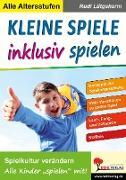 Cover-Bild zu Kleine Spiele inklusiv spielen (eBook) von Lütgeharm, Rudi