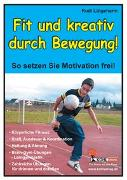 Cover-Bild zu Fit und kreativ durch Bewegung! (eBook) von Lütgeharm, Rudi