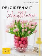 Cover-Bild zu Dekoideen mit Schnittblumen (eBook) von Hardenberg, Franziska von