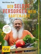 Cover-Bild zu Der Selbstversorger: Mein Gartenjahr von Storl, Wolf-Dieter