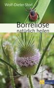 Cover-Bild zu Borreliose natürlich heilen von Storl, Wolf-Dieter