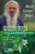 Cover-Bild zu Heilkräuter und Zauberpflanzen zwischen Haustür und Gartentor - eBook (eBook) von Storl, Wolf-Dieter