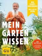 Cover-Bild zu Der Selbstversorger: Mein Gartenwissen von Storl, Wolf-Dieter