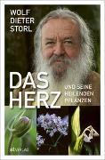 Cover-Bild zu Das Herz und seine heilenden Pflanzen von Storl, Wolf-Dieter